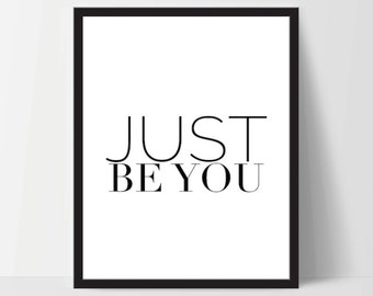 Instant Download, Just Be You, Art Print, Quote, Inspirational Print Decor, Digital Art Print, Office Print, 12x16, Black
