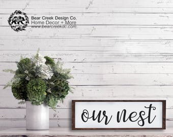 Our Nest Sign / Our Nest Farmhouse Decor / Farmhouse Sign / House Warming Gift / Our Nest Wooden Sign / Wood Sign / Home Decor / Rustic Sign