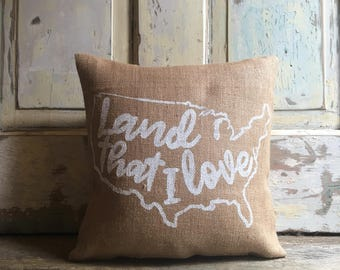 Pillow Cover | 'Land that I love' pillow | Burlap pillow | 4th of July pillow | Patriotic pillow | 4th of July Decor | Summer Decor |