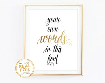 Gold foil, Custom Print, Your Own Words In Foil, Real Foil Print, Silver foil, Home Decor Print, Wall Art, Quote Print