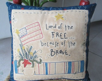 Primitive Patriotic , Embroidered Americana Pillow , Hand Embroidered Inspirational Verse ,  Patriotic Room Decoration