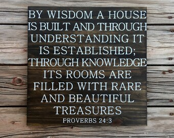 By wisdom a house is built- proverbs 24:3