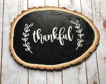 Wood slab sign, Thankful sign, rustic wood slab, Thanksgiving sign, rustic wedding, chalkboard sign, custom sign, personalized, wood sign