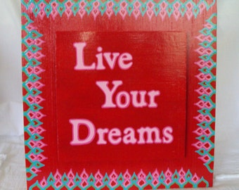 Handpainted Wood Sign Bright Red with Border Pink and Blue, Pink Letters, Live Your Dreams,Dimensional Painting