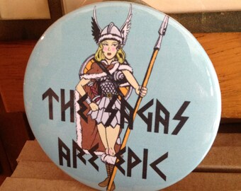 The Sagas Are Epic / Valkyrie / Viking / Book Lover Gift / Bibliophile Pin or Magnet /  Reader Gift / Bookish Button / Literary Humor