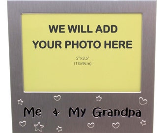 Your Own Photo In A Frame - Me and My Grandpa - photo frame - 5 x 3.5 inches photo size - aluminium satin silver colour- MF0076PHOTO
