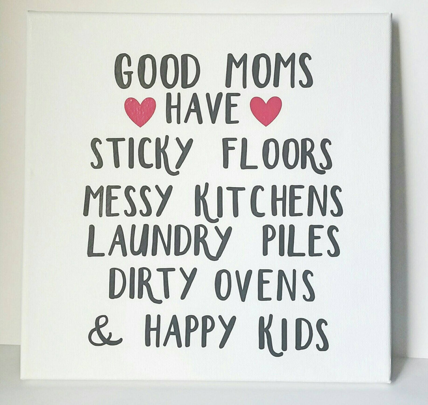 Love Quotes On Canvas Good Moms Have Mom Quotes Home Quotes Kids Quotes