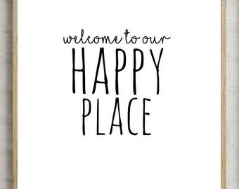 welcome to our happy place print, welcome sign, welcome decor, welcome print, typography welcome, typography quote, printable quote, home