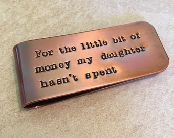 For The Little Bit Of Money My Daughter Hasn't Spent Money Clip,   Personalized,  Copper Money Clip, Money Clip For Dad, Gift From Daughters