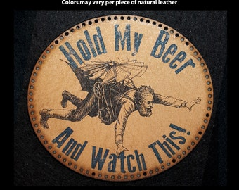 Hold My Beer and Watch This Leather Patch