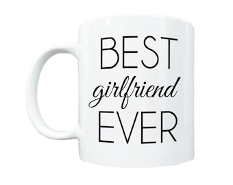Girlfriend Gift, Gift For Girlfriend, Best Girlfriend Ever, Valentine's Day Gift, Valentine's Gift, Coffee Mug, Coffee Cup, Gift for Her