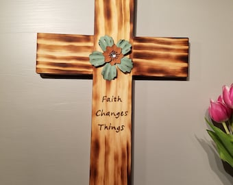 Wood Burned Cross - Faith Changes Things