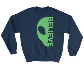 I Want To Believe - Alien Sweatshirt - Alien Gift - UFO Sweatshirt - UFO Gift - Extraterrestrial - Roswell NM - Area 51  Apparel