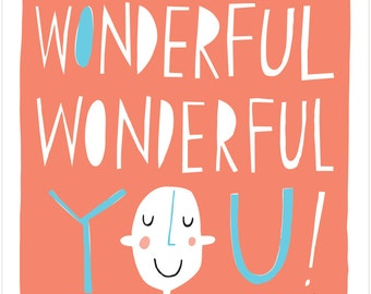 Wonderful, Wonderful You - Fine Art Print