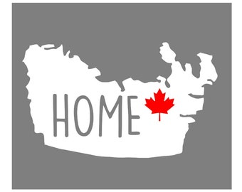 Canada Home Custom Die Cut Vinyl Decal Sticker - Choose your Color and Size