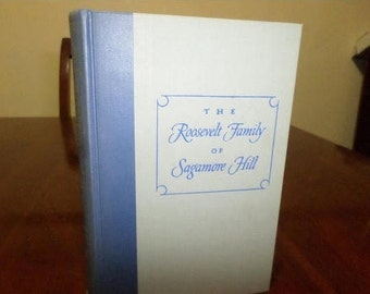 Vintage 1954 Hardcover Book The Roosevelt Family of Sagamore Hill First Edition Hermann Hagedorn