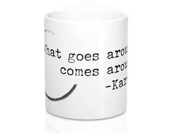 What Goes Around Comes Around Karma Mug Sarcastic Karma Custom Made Mugs Ceramic Coffee Cup Valentines Gift