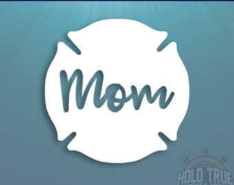 Fire Mom Decal - Pick SIZE and COLOR - firefighter decal - firefighter - fire mom - firefighter Mom - thin red line decal - Proud Mom