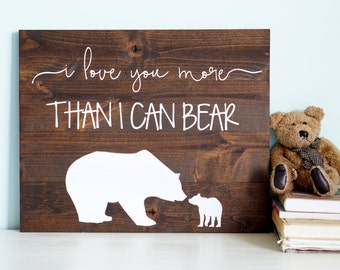 I Love You More Than I Can Bear Rustic Nursery Decor I Love You More Woodland Nursery Baby Boy Baby Girl Nursery Art Mama Bear
