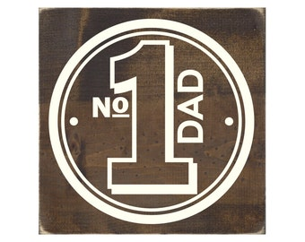 Number One Dad Rustic Wood Sign / Dad Plaque / Father's Day Gift (#1482)