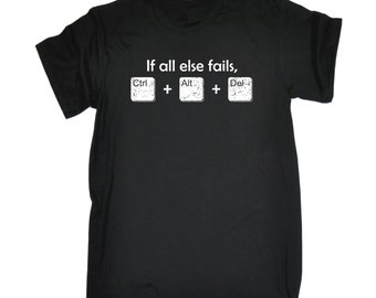 123t Men's If All Else Fails Ctrl + Alt + Del Funny T-Shirt Funny Novelty Birthday Gift Present Christmas