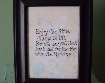 Enjoy the liitle things quote in frame