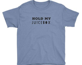 Hold My Juicebox Youth Short Sleeve T-Shirt