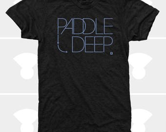 Men's TShirt Paddle Deep (Men) SUP, Surfing, Stand Up Paddle Board, American Apparel Men T-Shirt, Sizes S,M,L,Xl,Xxl (4 Colors) for Men