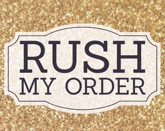 RUSH my Order - Move Order to Top of List!