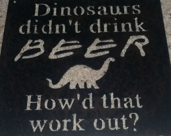 Dino Beer-Funny Metal Bar Art-Beer Art-Father's Day Mother's Day gift
