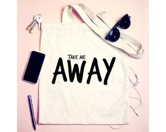 Take me away Tote Shoulder Bag