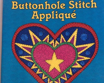 Buttonhole Applique Book,Quilting Book,Applique Patterns,Heart Quilts,Angel WIngs,Mountain Pattern,Applique Projects,Quilt Wall Hangings
