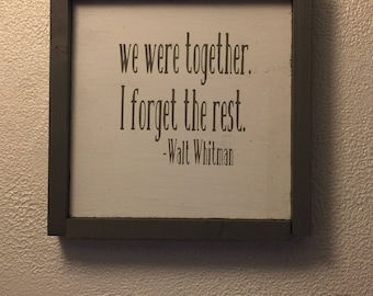 Walt Whitman quote //farmhouse//inspirational//wedding//engagement//love//anniversary//home decor