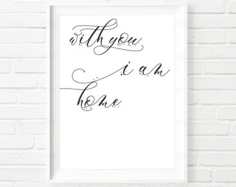 With You I am Home. Wall Art. Home Decor.