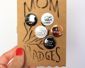 Mom Badges! Pin bouquet set. Gift for mom friend. Cool mom gift idea! Mom pins.