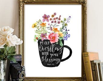 Psalm 23:5 My cup overflows with your blessings, Scripture print, Living Room Decor, Bible Verse, Bible verse wall art, bible art printable