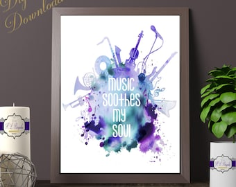 Watercolour Music Print - Digital Download - Music Soothes My Soul Print - Musical Themed Wall Decor - Music Quote Wall Decor - Music Quote