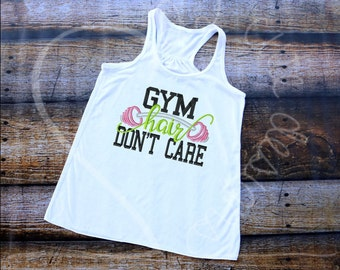 Gym Hair Don't Care Tshirt Embroidered Applique - Bella Racerback Tank Top - MADE TO ORDER