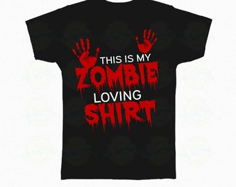 "Zombie T-Shirt Halloween ""This is my zombie loving shirt"""