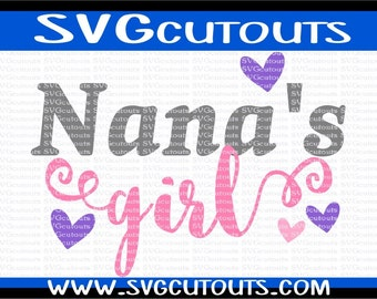 Nana's Girl Nanas Girl Design, SVG DXF EPS Formats, Files for Cutting Machines Cameo or Cricut Nana's Girl Cutting File