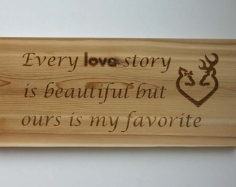 every love story is beautiful but our is my favorite cedar sign engraved wood sign rustic - Periodic Table Name Plate