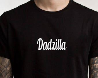 Dadzilla Tshirt, dad tee, dadzilla,funny tshirts, sarcasm, graphic tee, funny dad shirt, sarcastic shirt, fathers day, gifts for dad