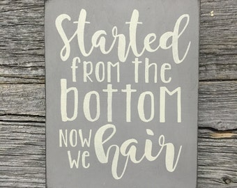 started from the bottom now we hair // salon sign // hair salon // hair sign // hairstylist gift