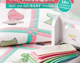 Go! Scrapping with AccuQuilt, Go! and Go! Baby Friendly 10+ projects Annies Quilt Books Author Annies Quilting, precuts using your own stash