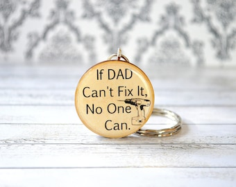 fathers day gift , dad birthday gift , daddy keychain , fathers day keychain , dad keyring , if dad can't fix it