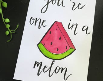Fun gift card 'you're wone in a melon' watercolour hand painted