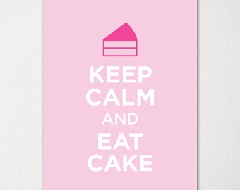 Keep Calm and Eat Cake - Fine Art Print - Choice of Color - Purchase 3 and Receive 1 FREE