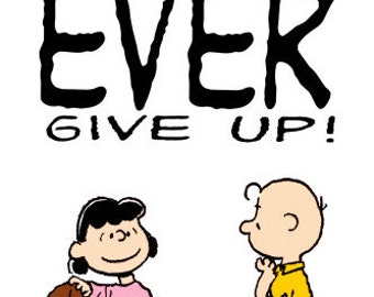 Charlie Brown, Lucy, Never Ever Give Up!,   Refrigerator Magnet,  NEW LARGER SIZE!!