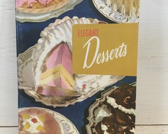 Elegant Desserts Cookbook - Culinary Arts Institute, 109 - vintage cookbook, recipe book