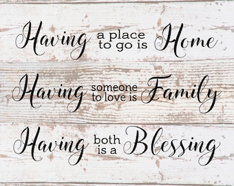 Having a Place To Go Home Someone Love Family Both a Blessing Wood Sign, Canvas Wall Art - Housewarming, Mother's Day, Christmas, New Home